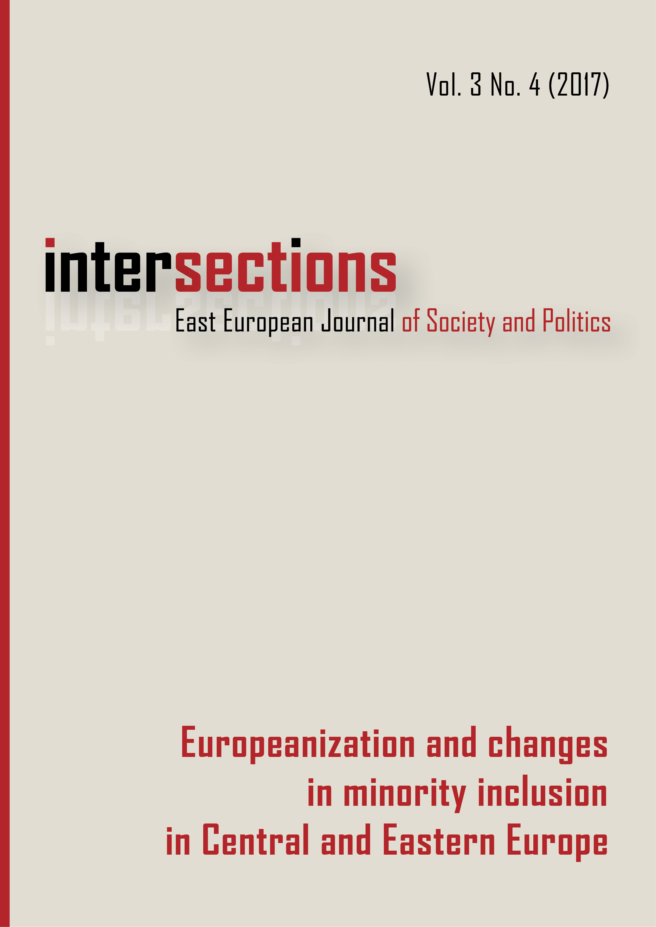 View Vol. 3 No. 4 (2017): Europeanization and Changes in Minority Inclusion in Central and Eastern Europe