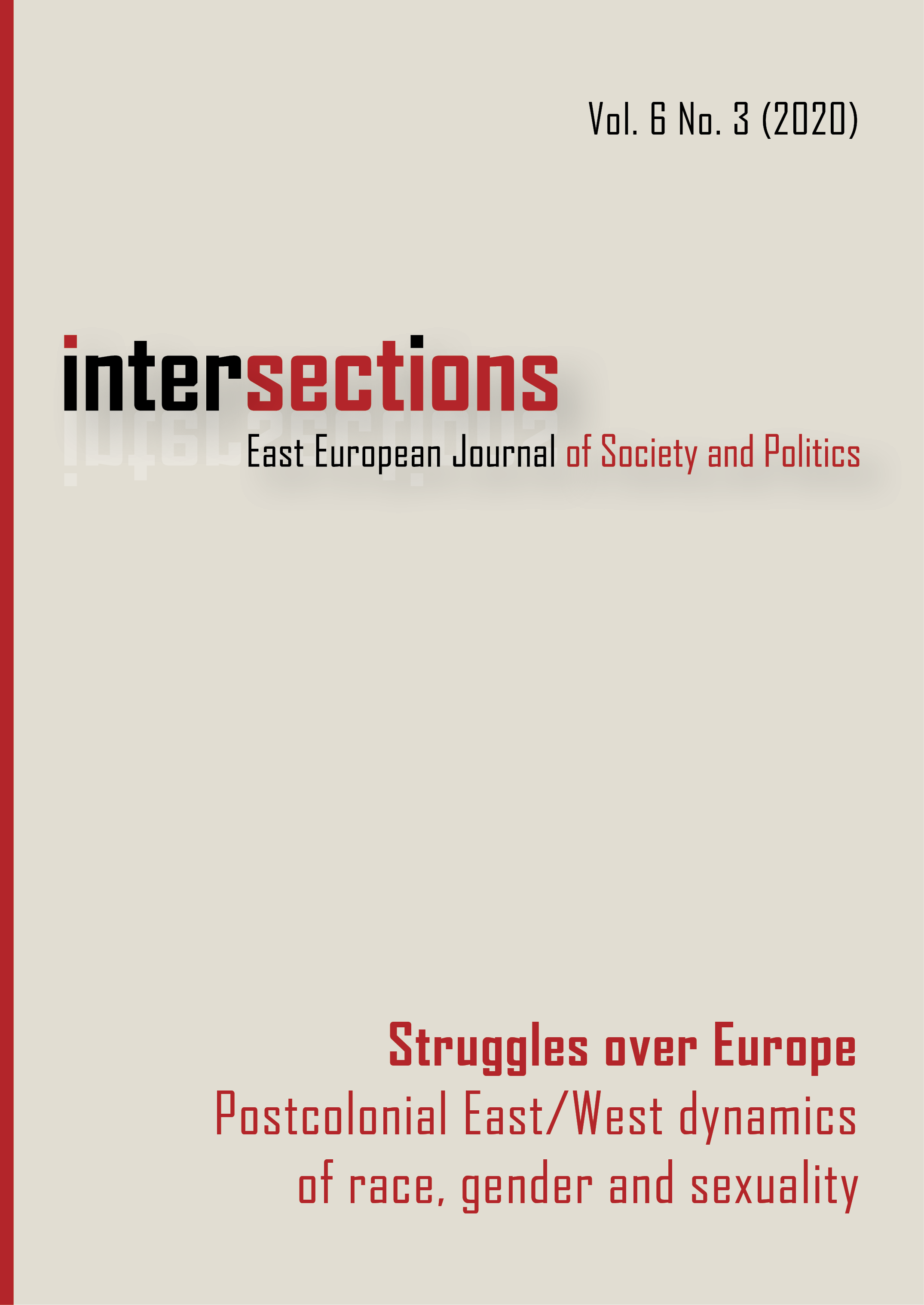 View Vol. 6 No. 3 (2020): Struggles over Europe: Postcolonial East/West Dynamics of Race, Gender and Sexuality