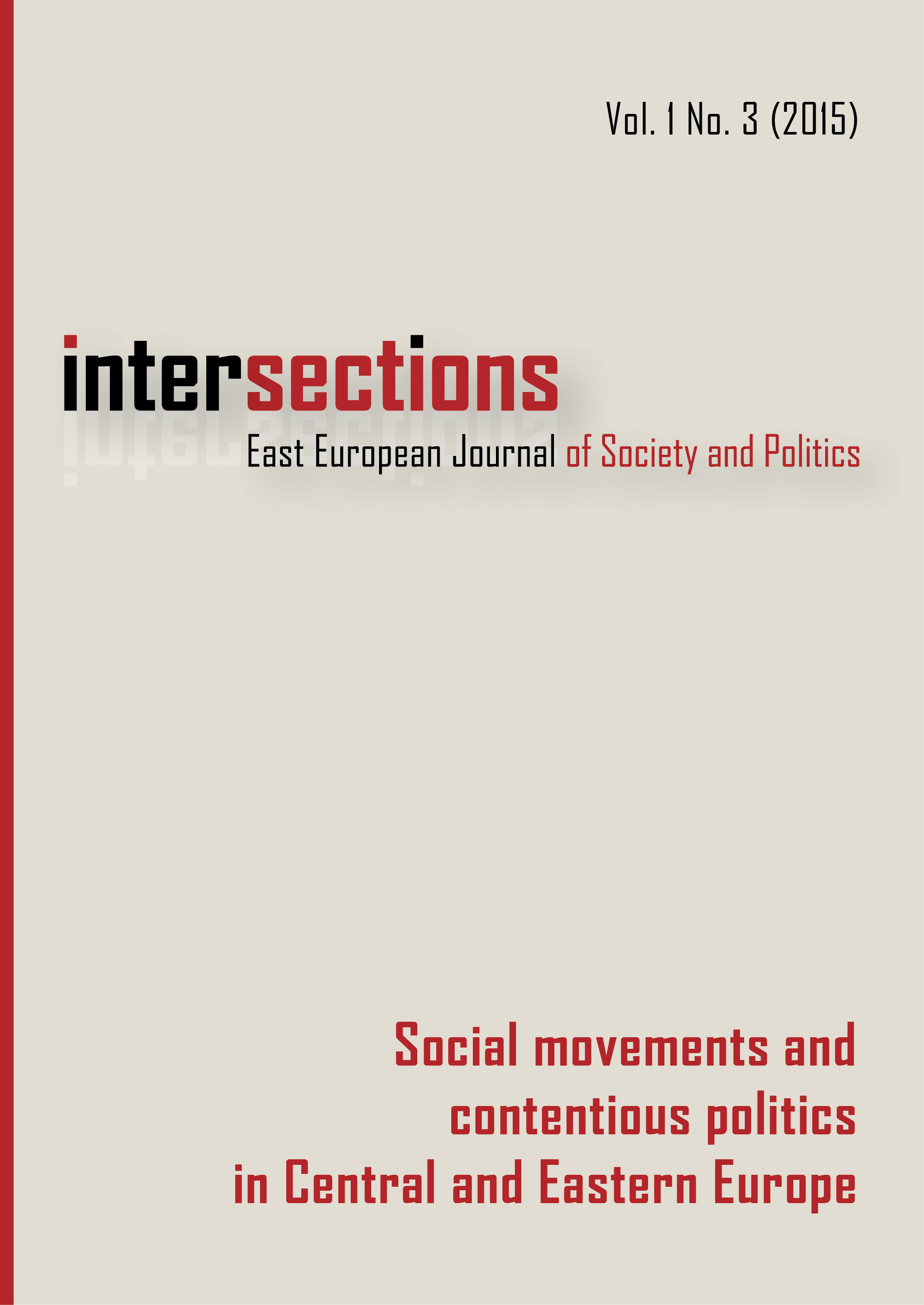 View Vol. 1 No. 3 (2015): Social Movements and Contentious Politics in Central and Eastern Europe